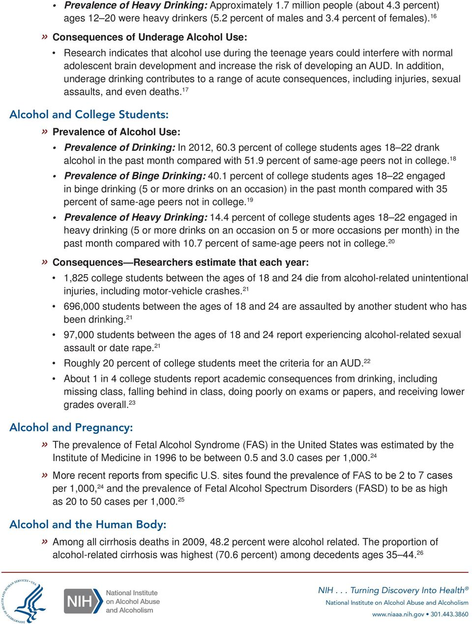 AUD. In addition, underage drinking contributes to a range of acute consequences, including injuries, sexual assaults, and even deaths.