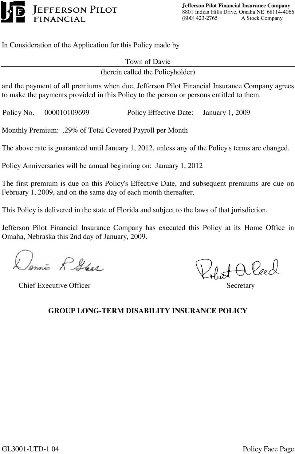 entitled to them. Policy No. 000010109699 Policy Effective Date: January 1, 2009 Monthly Premium:.