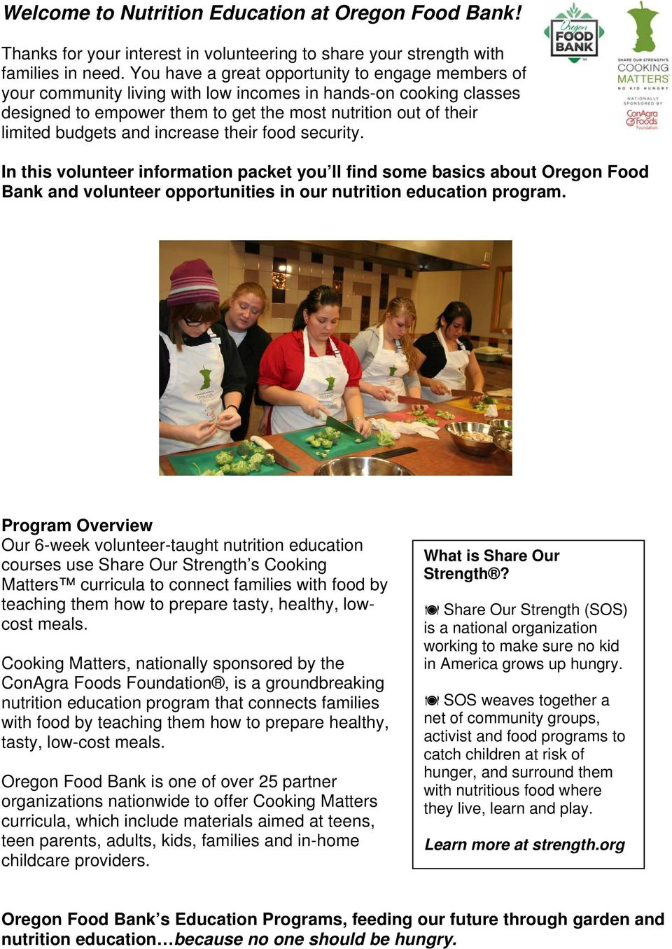 and increase their food security. In this volunteer information packet you ll find some basics about Oregon Food Bank and volunteer opportunities in our nutrition education program.