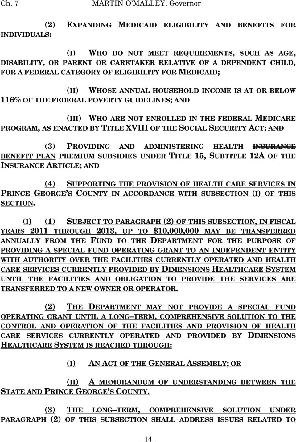PROGRAM, AS ENACTED BY TITLE XVIII OF THE SOCIAL SECURITY ACT; AND (3) PROVIDING AND ADMINISTERING HEALTH INSURANCE BENEFIT PLAN PREMIUM SUBSIDIES UNDER TITLE 15, SUBTITLE 12A OF THE INSURANCE