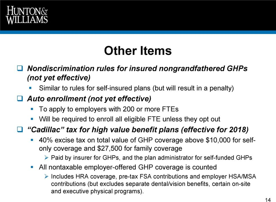 value of GHP coverage above $10,000 for selfonly coverage and $27,500 for family coverage Paid by insurer for GHPs, and the plan administrator for self-funded GHPs All nontaxable employer-offered