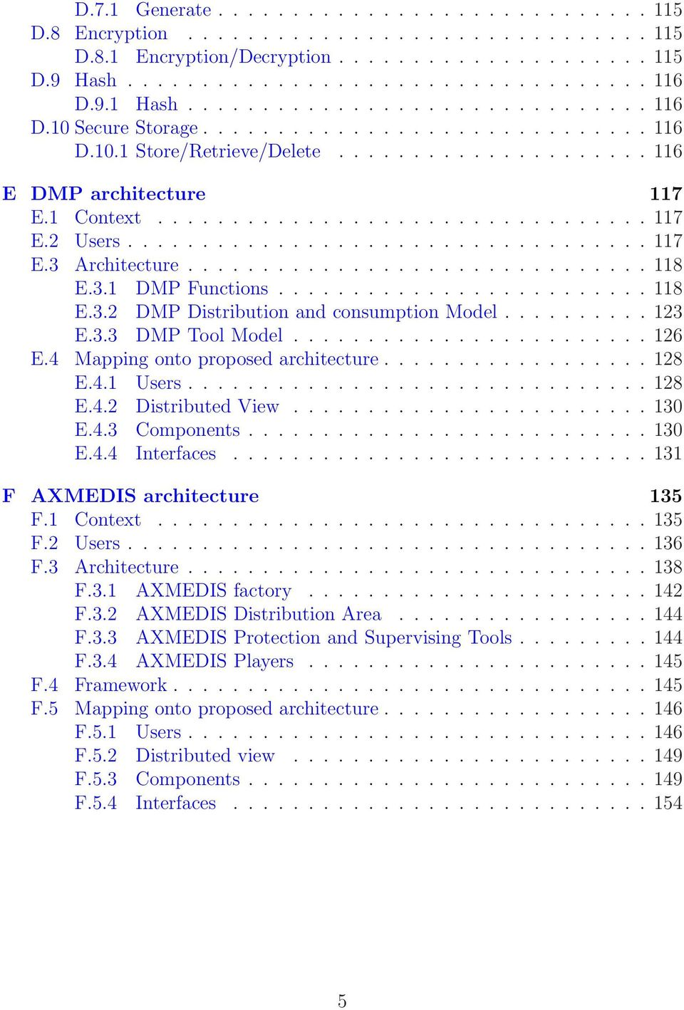 .................................. 117 E.3 Architecture............................... 118 E.3.1 DMP Functions......................... 118 E.3.2 DMP Distribution and consumption Model.......... 123 E.