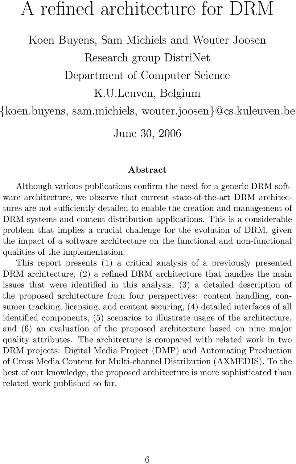 be June 30, 2006 Abstract Although various publications confirm the need for a generic DRM software architecture, we observe that current state-of-the-art DRM architectures are not sufficiently