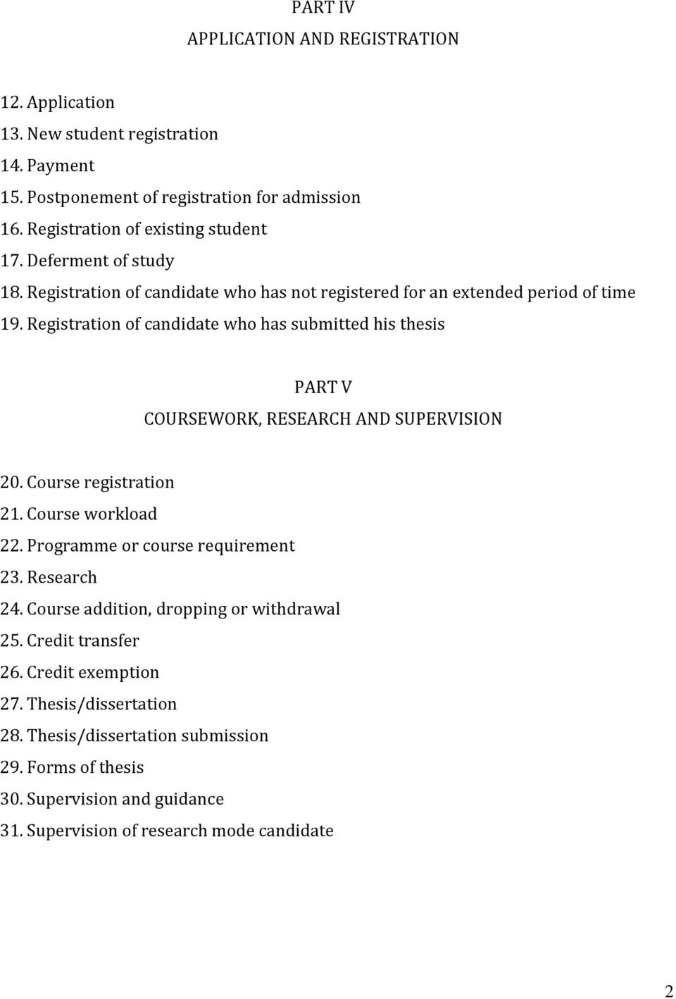 Registration of candidate who has submitted his thesis PART V COURSEWORK, RESEARCH AND SUPERVISION 20. Course registration 21. Course workload 22.