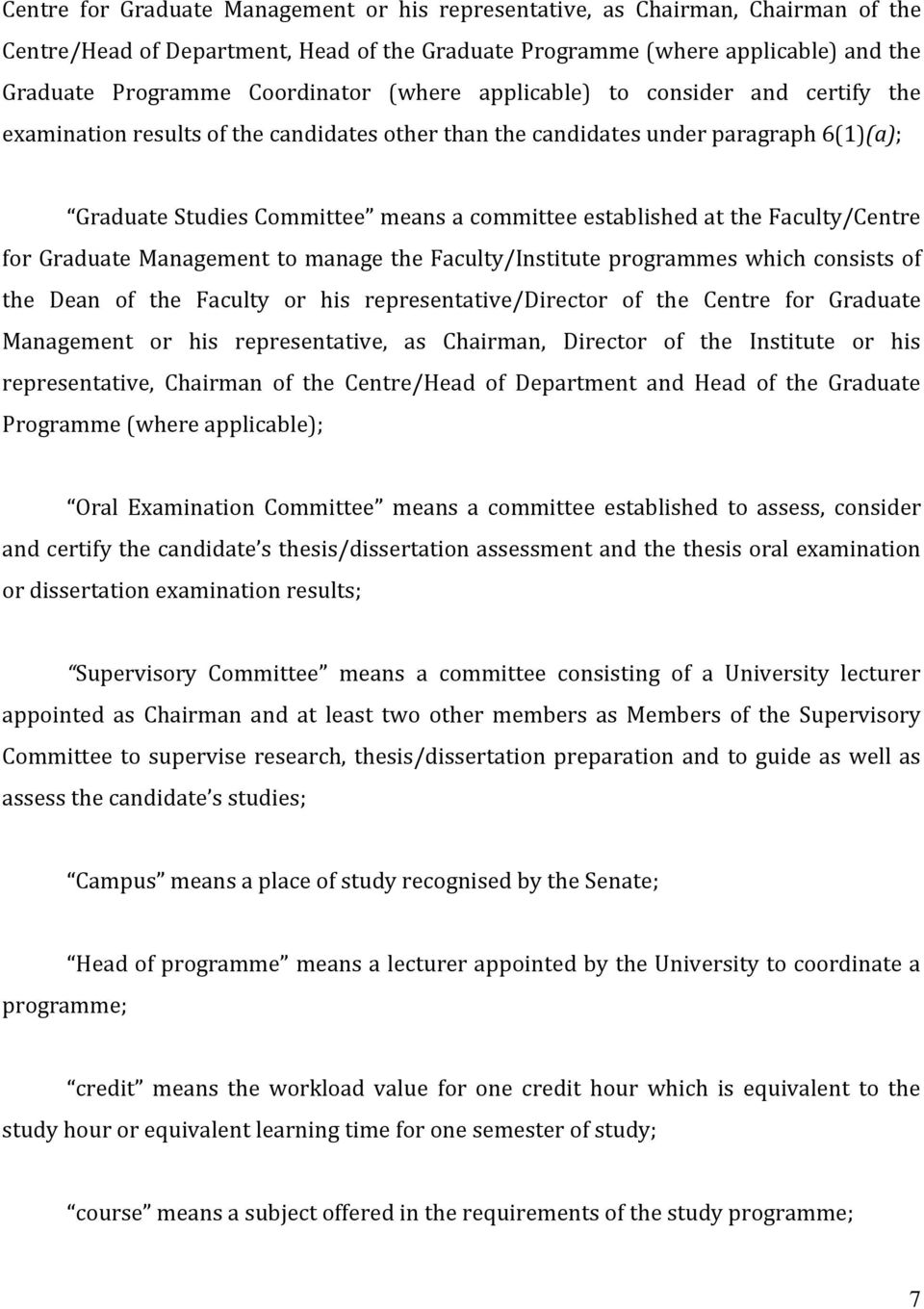 Faculty/Centre for Graduate Management to manage the Faculty/Institute programmes which consists of the Dean of the Faculty or his representative/director of the Centre for Graduate Management or his