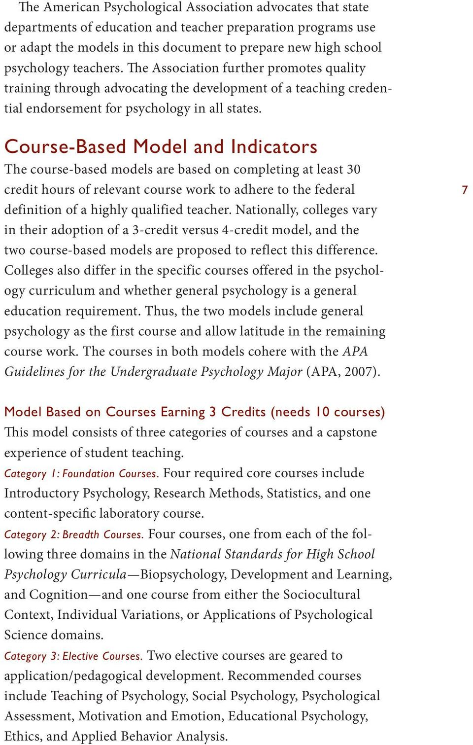 Course-Based Model and Indicators The course-based models are based on completing at least 30 credit hours of relevant course work to adhere to the federal definition of a highly qualified teacher.