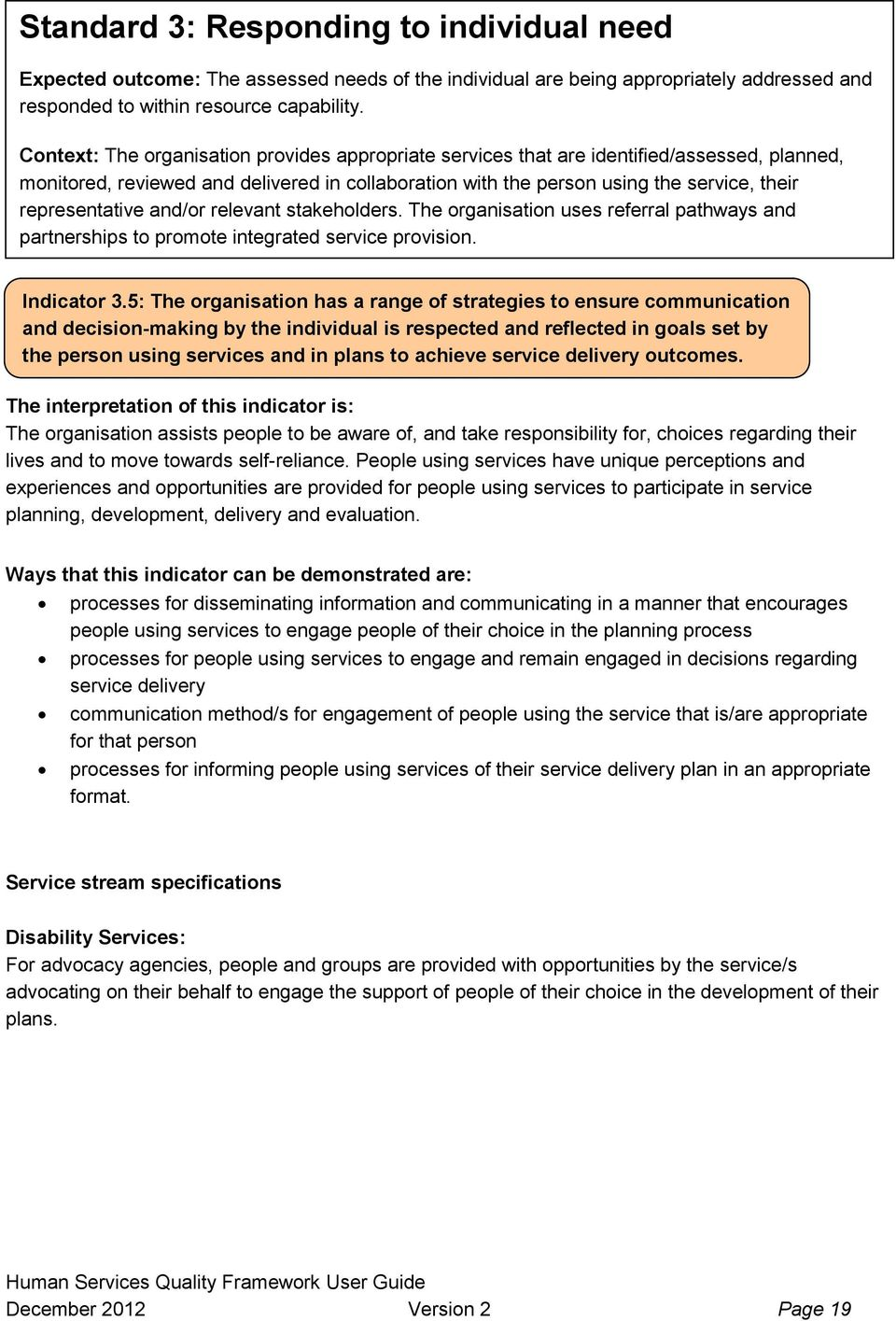 representative and/or relevant stakeholders. The organisation uses referral pathways and partnerships to promote integrated service provision. Indicator 3.