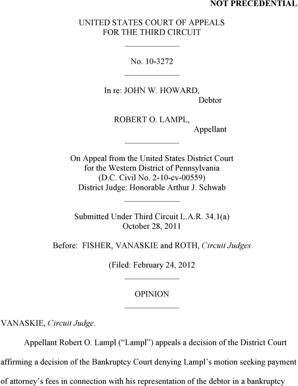 Schwab Submitted Under Third Circuit L.A.R. 34.1(a) October 28, 2011 Before: FISHER, VANASKIE and ROTH, Circuit Judges (Filed: February 24, 2012 OPINION Appellant Robert O.