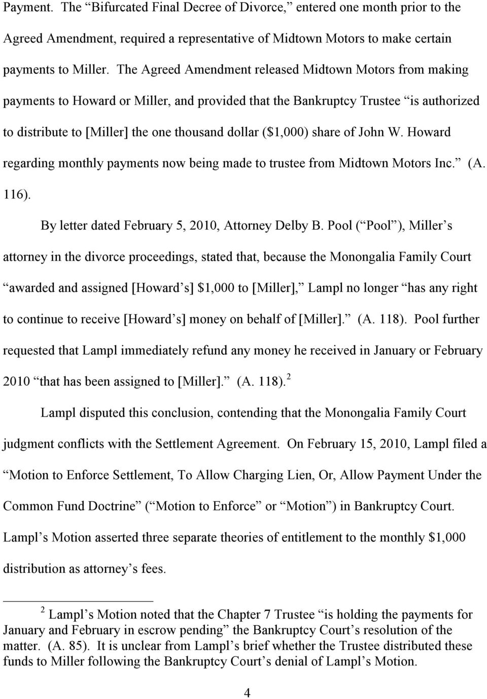 ($1,000) share of John W. Howard regarding monthly payments now being made to trustee from Midtown Motors Inc. (A. 116). By letter dated February 5, 2010, Attorney Delby B.