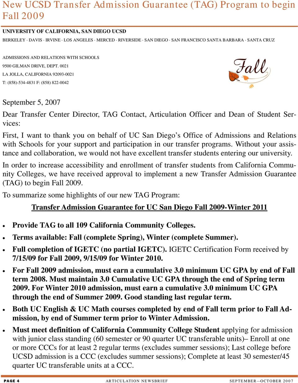 0021 LA JOLLA, CALIFORNIA 92093-0021 T: (858)-534-4831 F: (858) 822-0042 September 5, 2007 Dear Transfer Center Director, TAG Contact, Articulation Officer and Dean of Student Services: First, I want