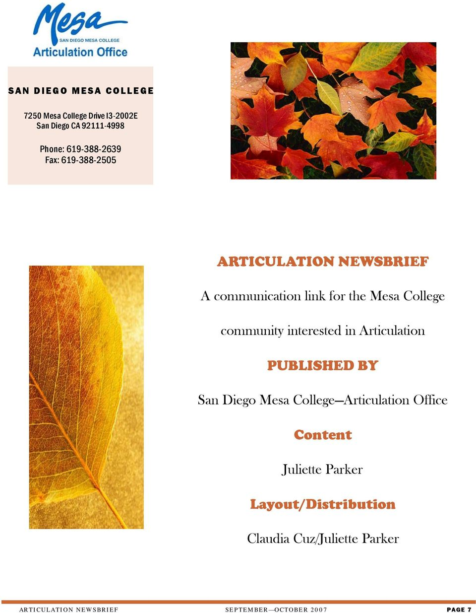 interested in Articulation PUBLISHED BY San Diego Mesa College Articulation Office Content Juliette