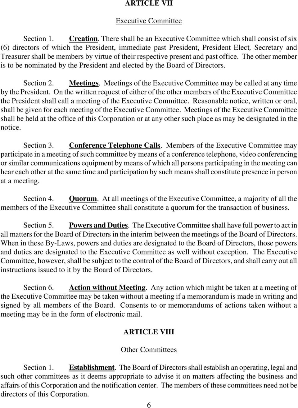 their respective present and past office. The other member is to be nominated by the President and elected by the Board of Directors. Section 2. Meetings.