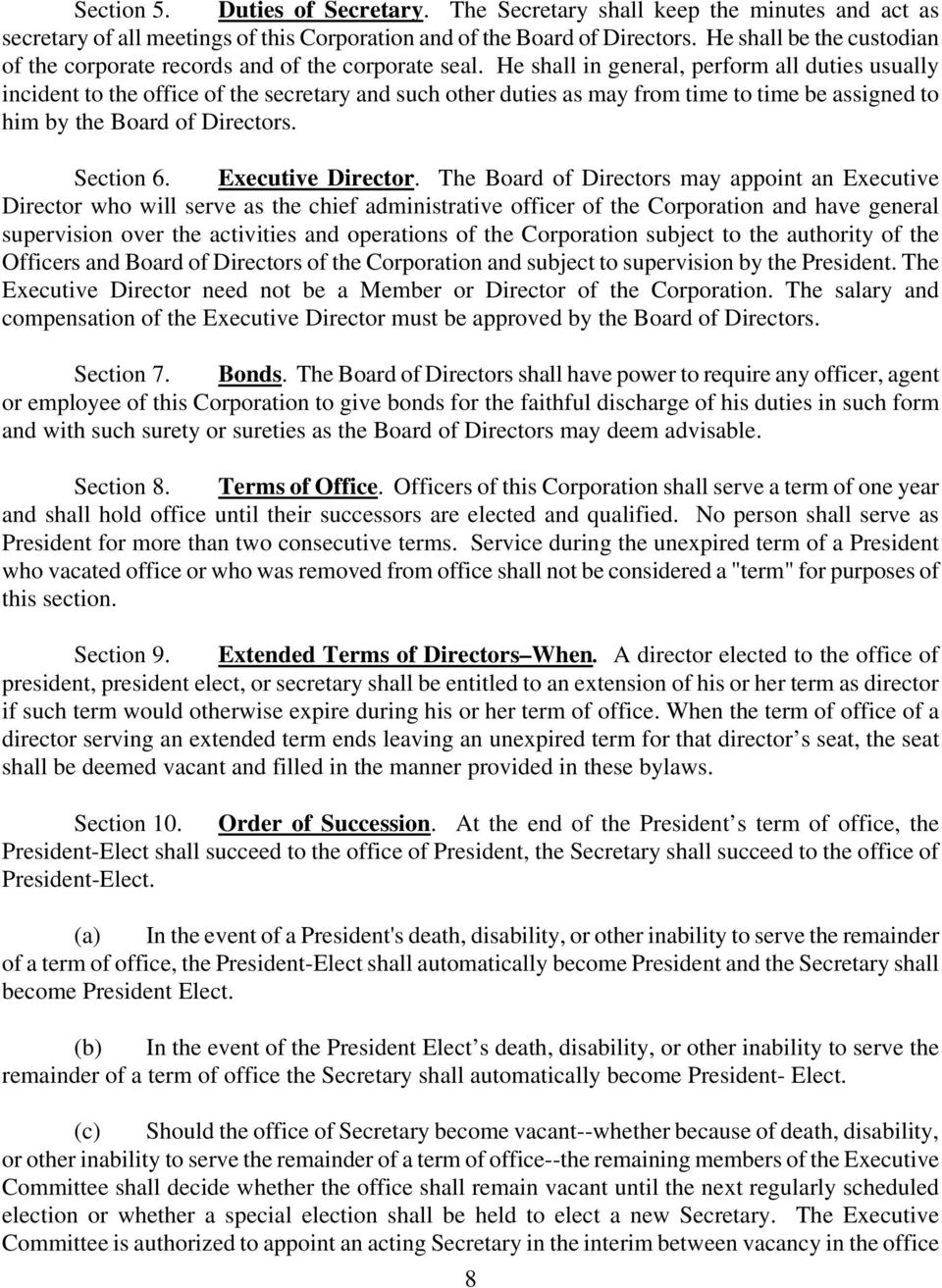 He shall in general, perform all duties usually incident to the office of the secretary and such other duties as may from time to time be assigned to him by the Board of Directors. Section 6.