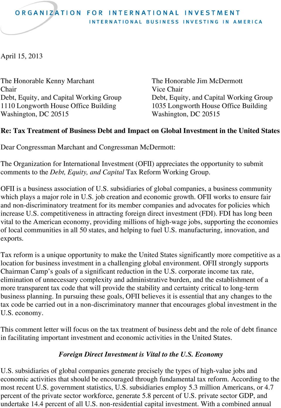 Marchant and Congressman McDermott: The Organization for International Investment (OFII) appreciates the opportunity to submit comments to the Debt, Equity, and Capital Tax Reform Working Group.