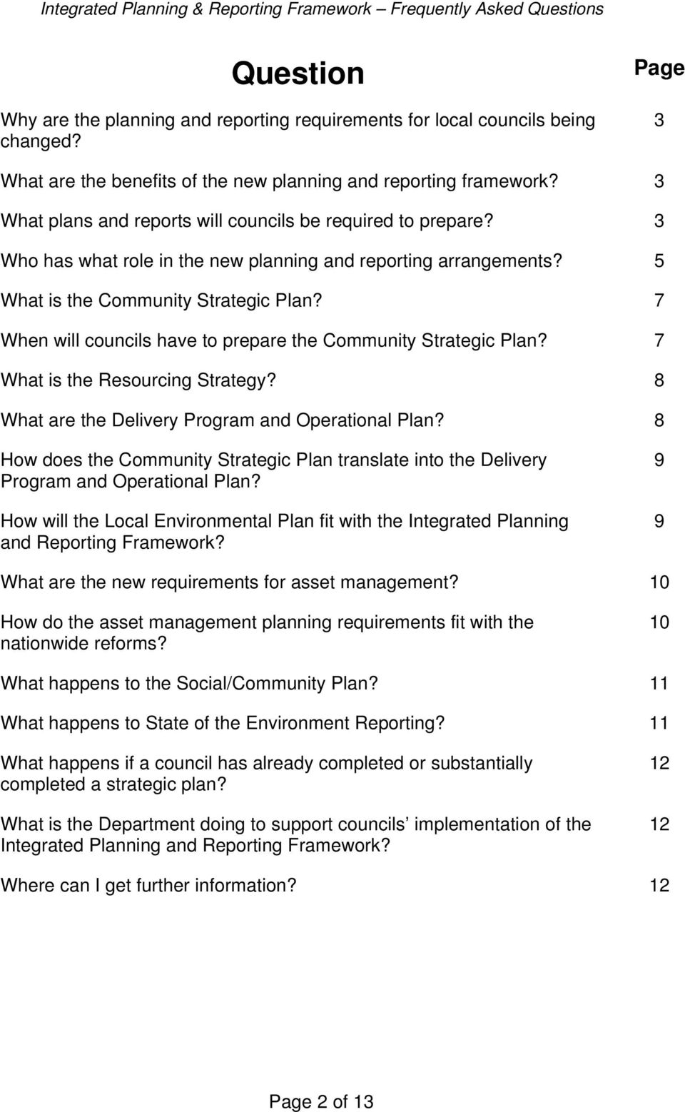 7 When will councils have to prepare the Community Strategic Plan? 7 What is the Resourcing Strategy? 8 What are the Delivery Program and Operational Plan?