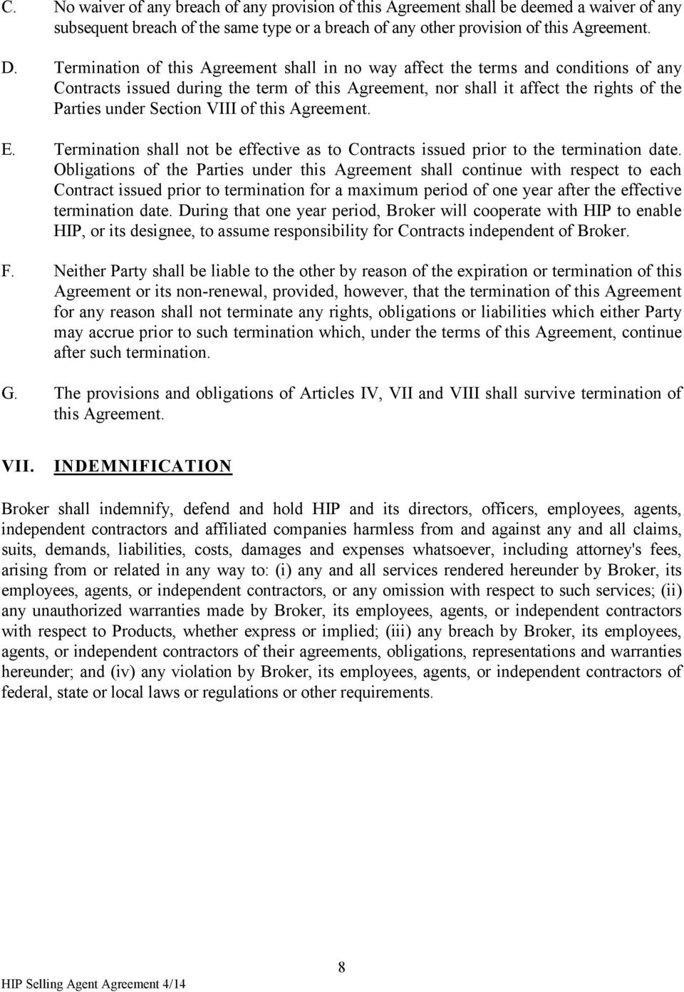 VIII of this Agreement. E. Termination shall not be effective as to Contracts issued prior to the termination date.