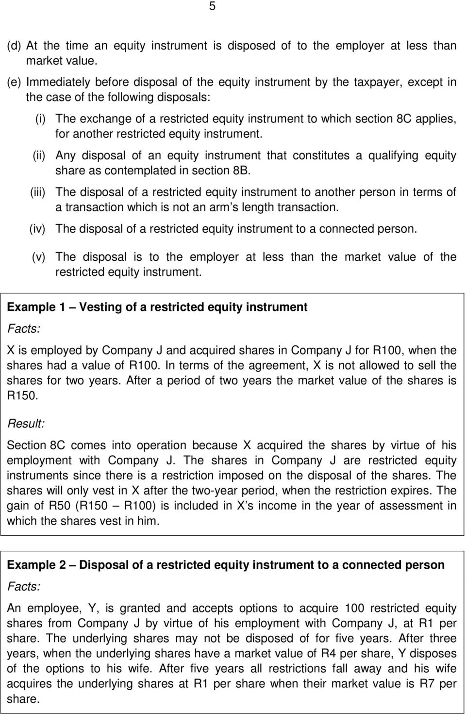 applies, for another restricted equity instrument. (ii) Any disposal of an equity instrument that constitutes a qualifying equity share as contemplated in section 8B.