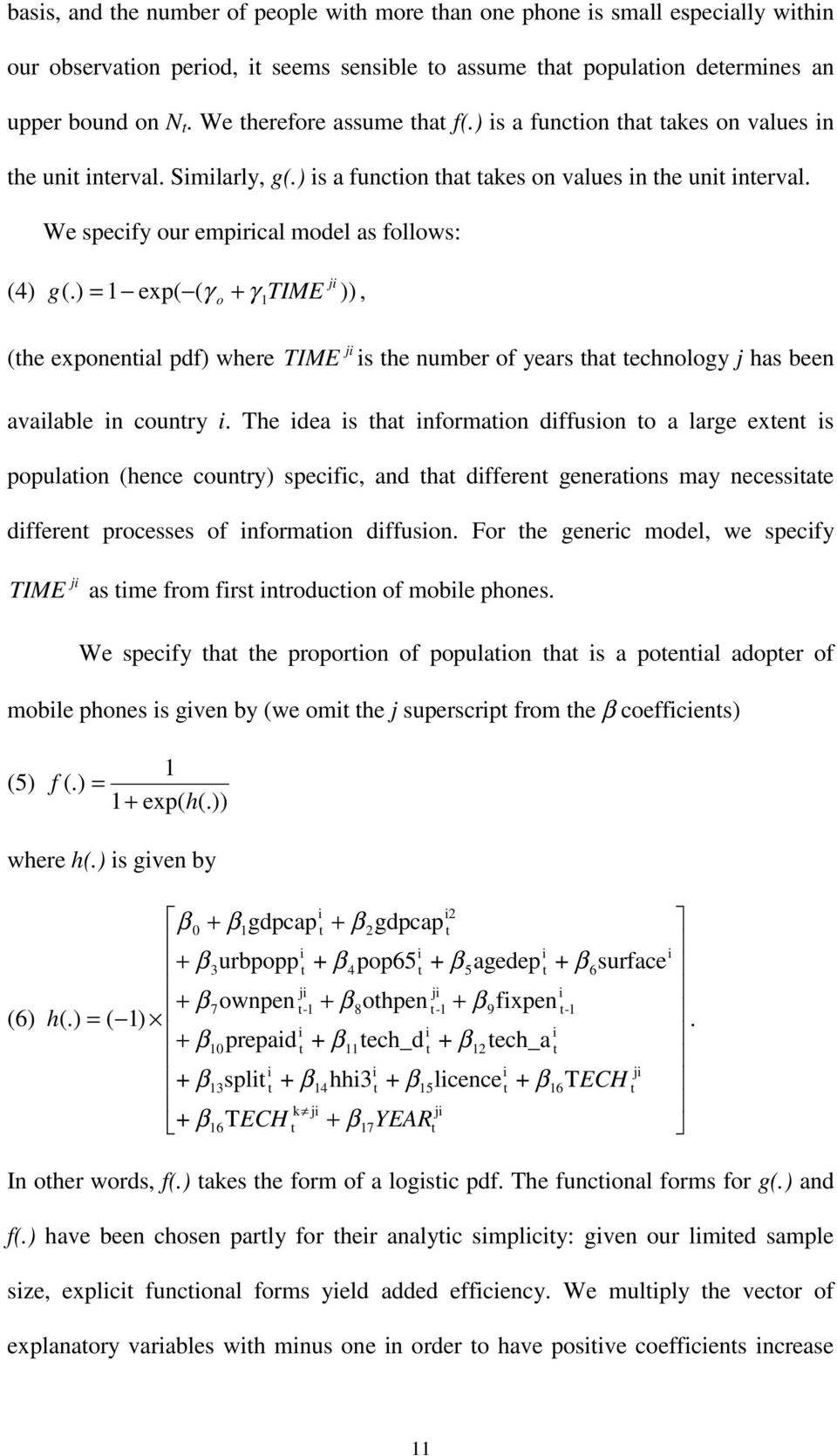 ) = 1 exp( ( γ o + γ 1TIME )), (he exponenial pdf) where TIME is he number of years ha echnology j has been available in counry i.