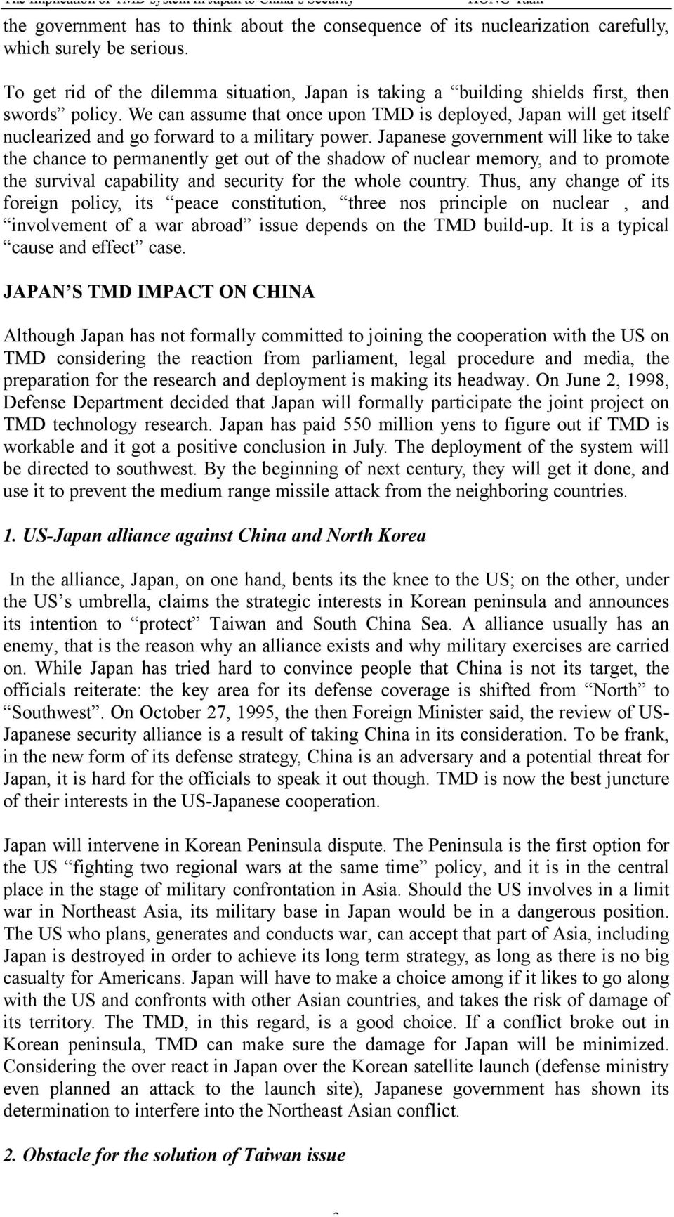 We can assume that once upon TMD is deployed, Japan will get itself nuclearized and go forward to a military power.