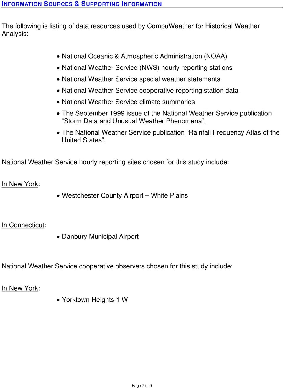 climate summaries The September 1999 issue of the National Weather Service publication Storm Data and Unusual Weather Phenomena, The National Weather Service publication Rainfall Frequency Atlas of