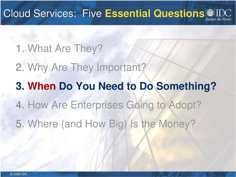 When Do You Need to Do Something? 4.