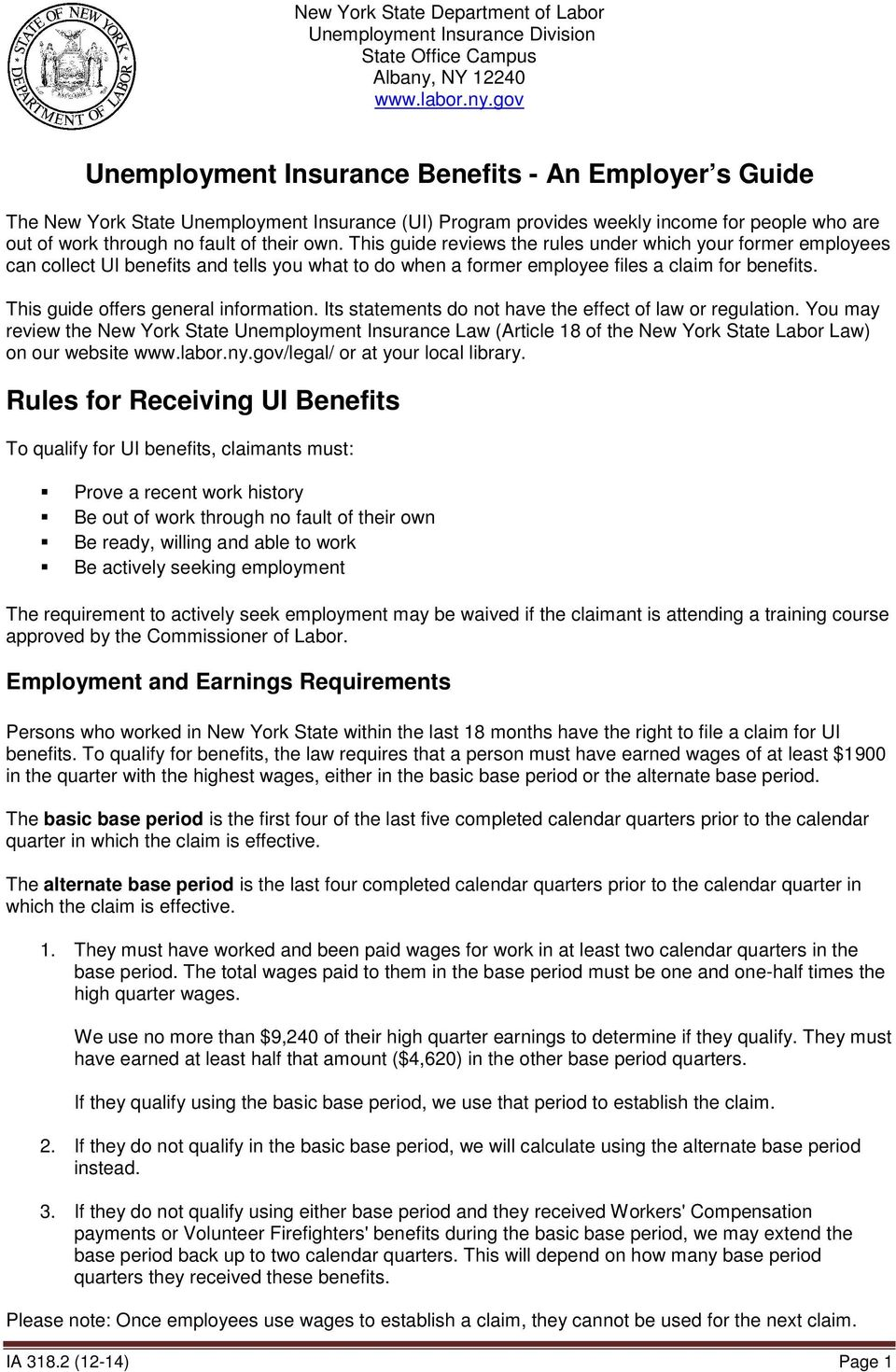 gov Unemployment Insurance Benefits - An Employer s Guide The New York State Unemployment Insurance (UI) Program provides weekly income for people who are out of work through no fault of their own.