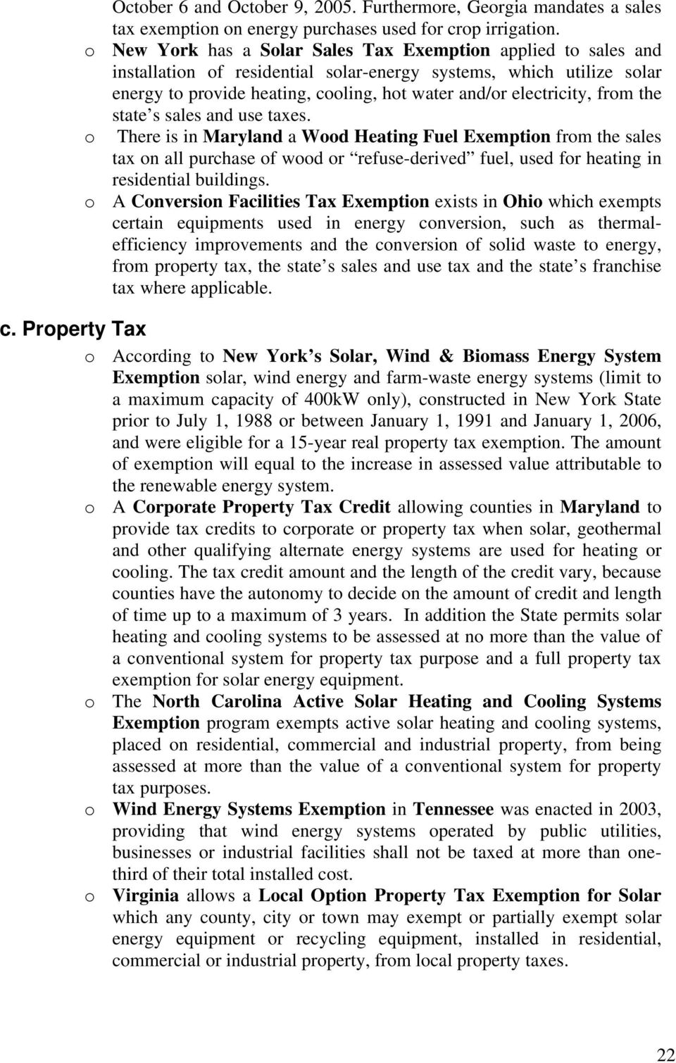 from the state s sales and use taxes. o There is in Maryland a Wood Heating Fuel Exemption from the sales tax on all purchase of wood or refuse-derived fuel, used for heating in residential buildings.