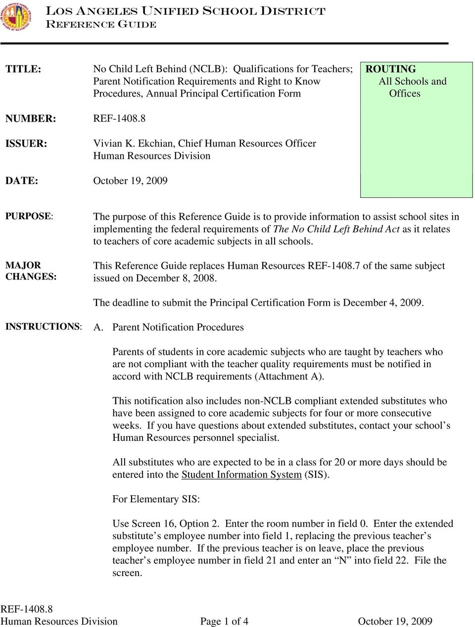 Ekchian, Chief Human Resources Officer Human Resources Division DATE: October 19, 2009 PURPOSE: MAJOR CHANGES: The purpose of this Reference Guide is to provide information to assist school sites in