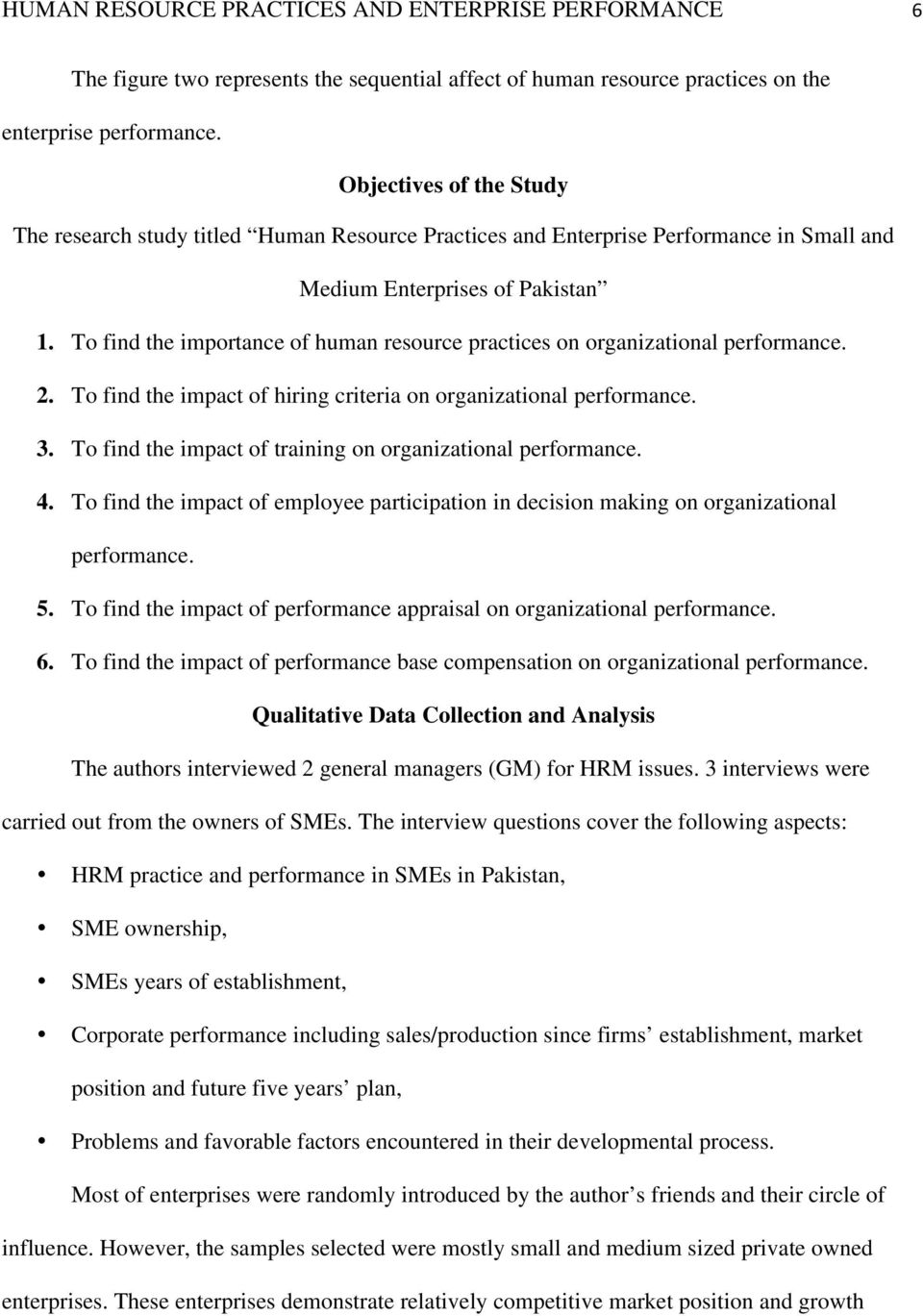 To find the importance of human resource practices on organizational performance. 2. To find the impact of hiring criteria on organizational performance. 3.