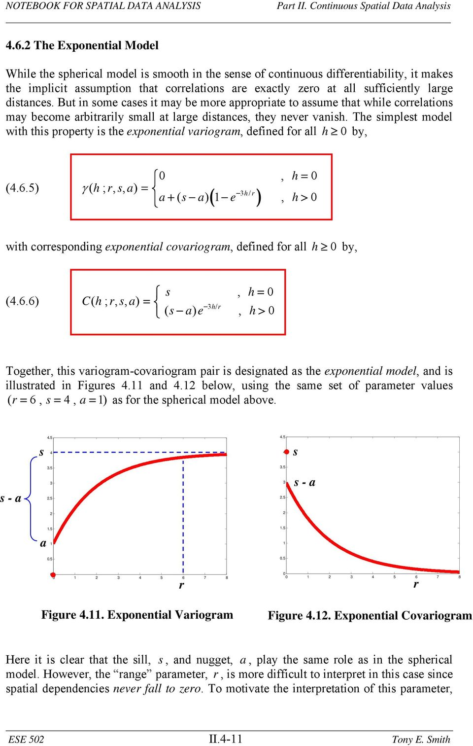 Te simplest model wit tis property is te exponential variogram, defined for all 0 by, (4.6.