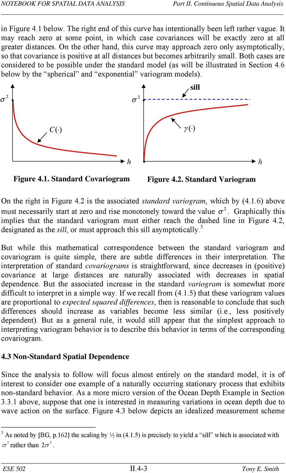Bot cases are considered to be possible under te standard model (as will be illustrated in Section 4.6 below by te sperical and exponential variogram models). sill C() () Figure 4.