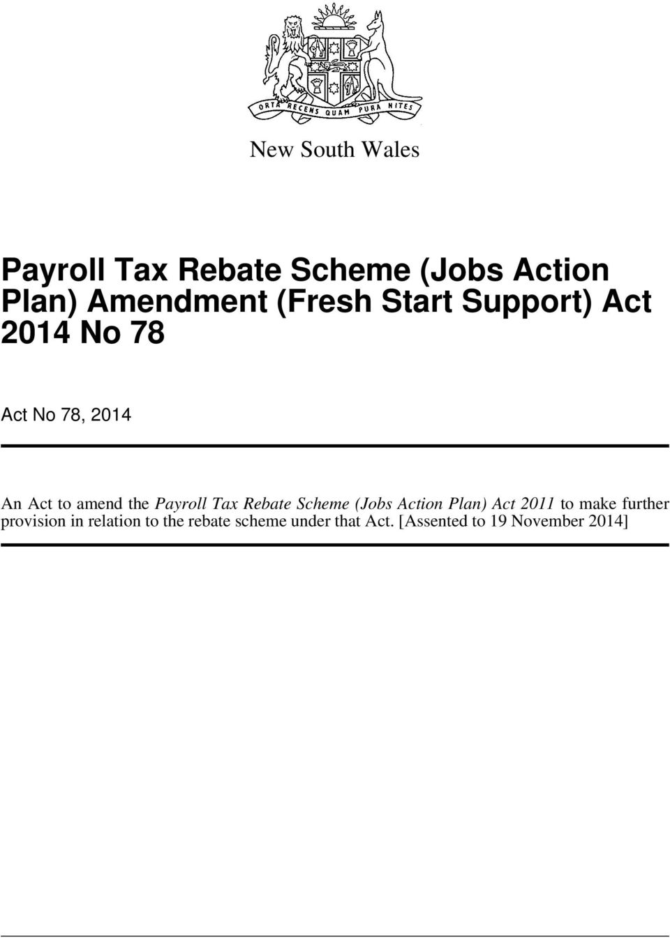 Payroll Tax Rebate Scheme (Jobs Action Plan) Act 2011 to make further
