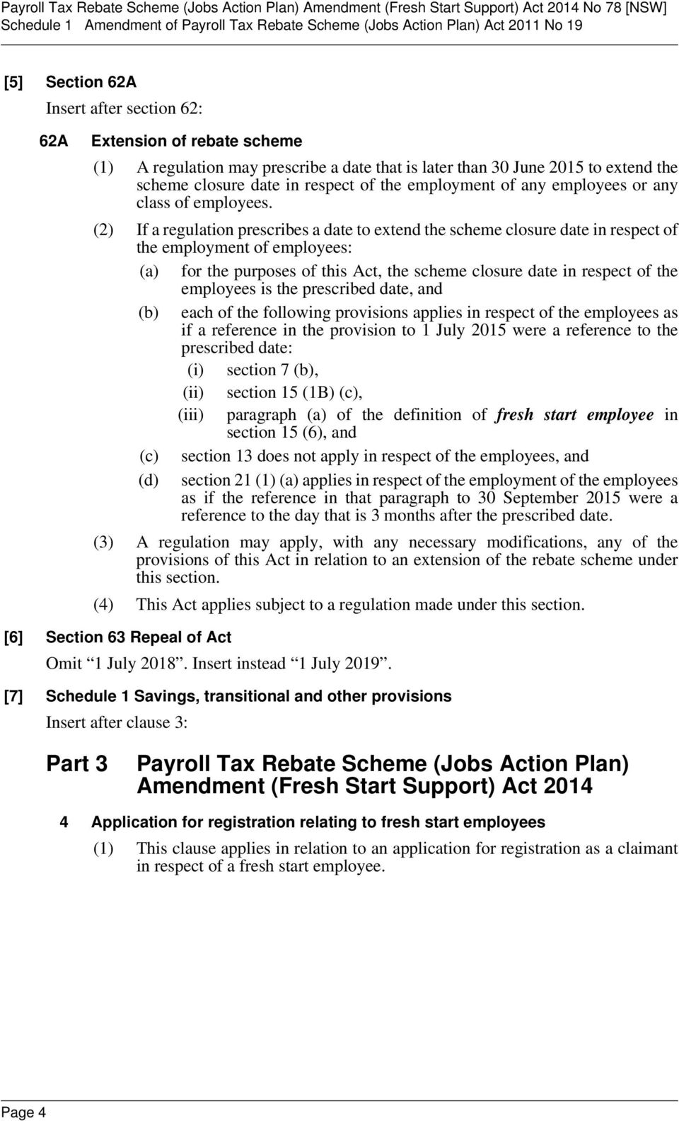 (2) If a regulation prescribes a date to extend the scheme closure date in respect of the employment of employees: (a) for the purposes of this Act, the scheme closure date in respect of the