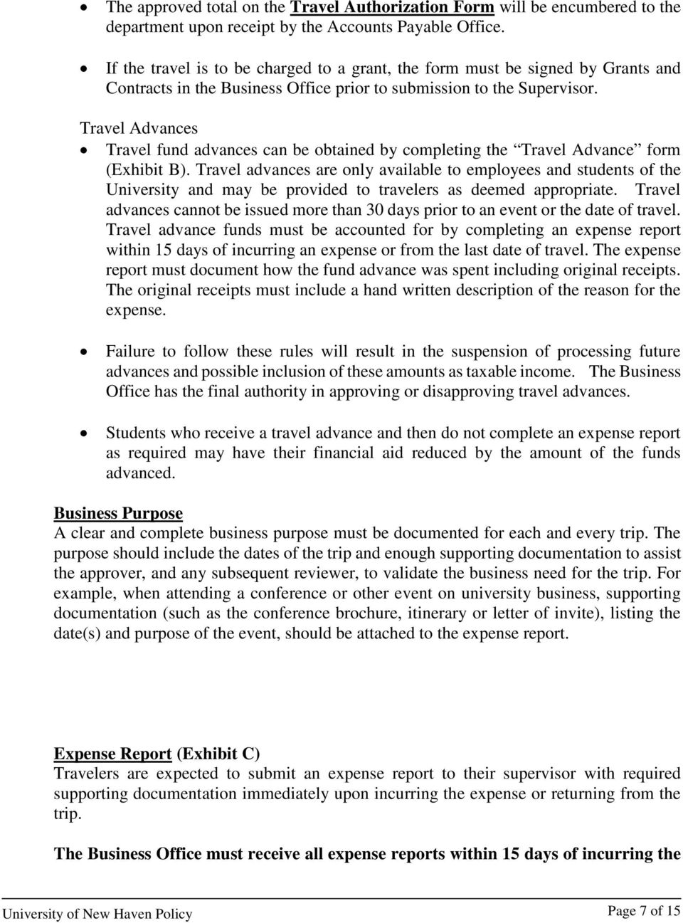 Travel Advances Travel fund advances can be obtained by completing the Travel Advance form (Exhibit B).