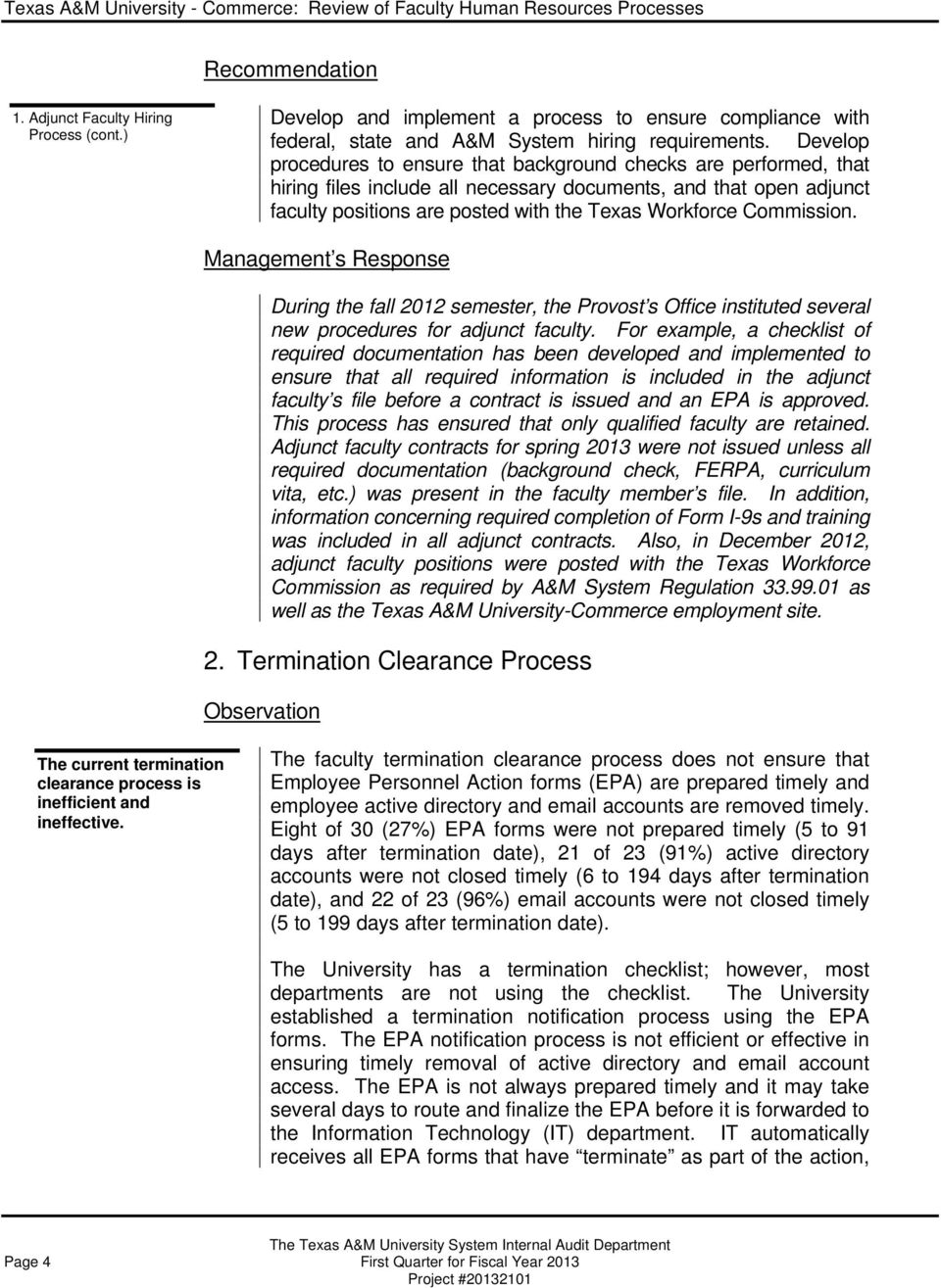 Commission. Management s Response During the fall 2012 semester, the Provost s Office instituted several new procedures for adjunct faculty.