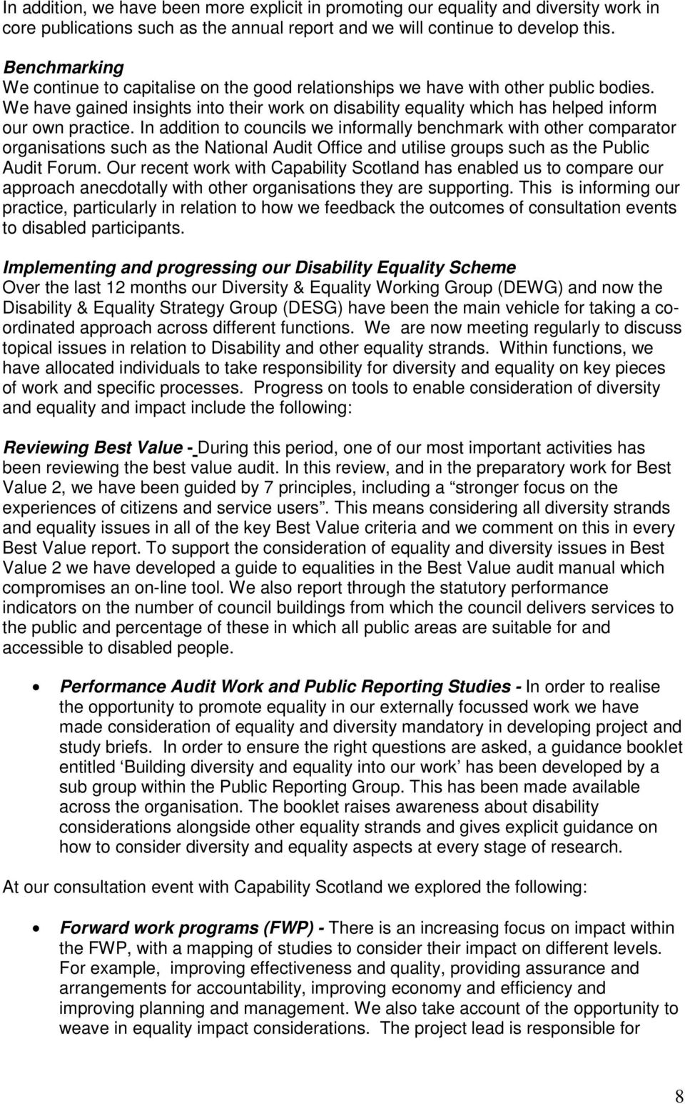 We have gained insights into their work on disability equality which has helped inform our own practice.