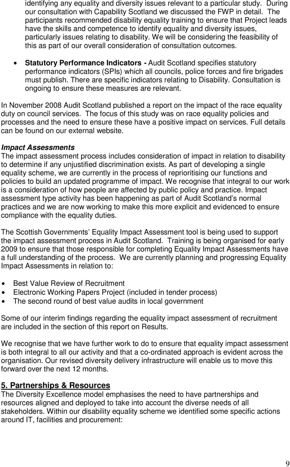 disability. We will be considering the feasibility of this as part of our overall consideration of consultation outcomes.
