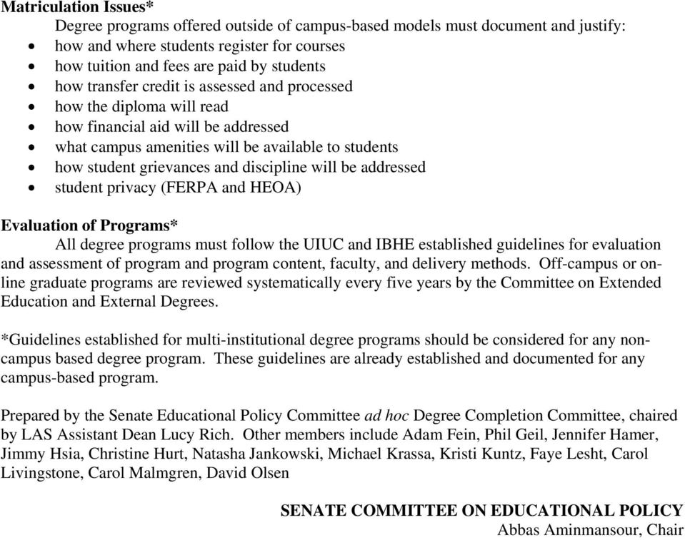 be addressed student privacy (FERPA and HEOA) Evaluation of Programs* All degree programs must follow the UIUC and IBHE established guidelines for evaluation and assessment of program and program