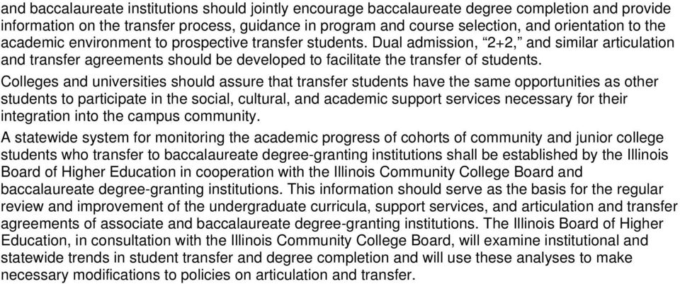 Colleges and universities should assure that transfer students have the same opportunities as other students to participate in the social, cultural, and academic support services necessary for their