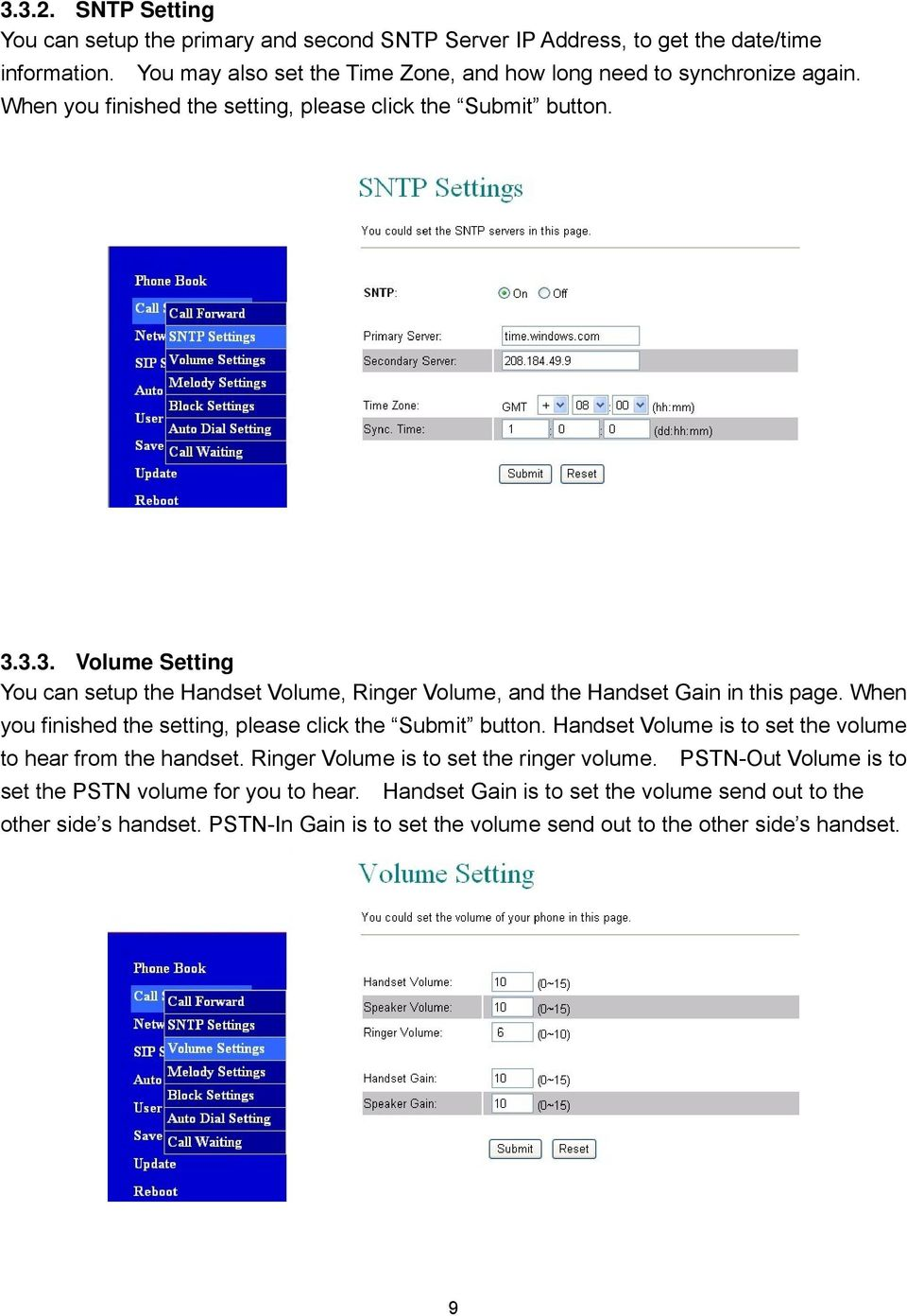 3.3. Volume Setting You can setup the Handset Volume, Ringer Volume, and the Handset Gain in this page. When you finished the setting, please click the Submit button.