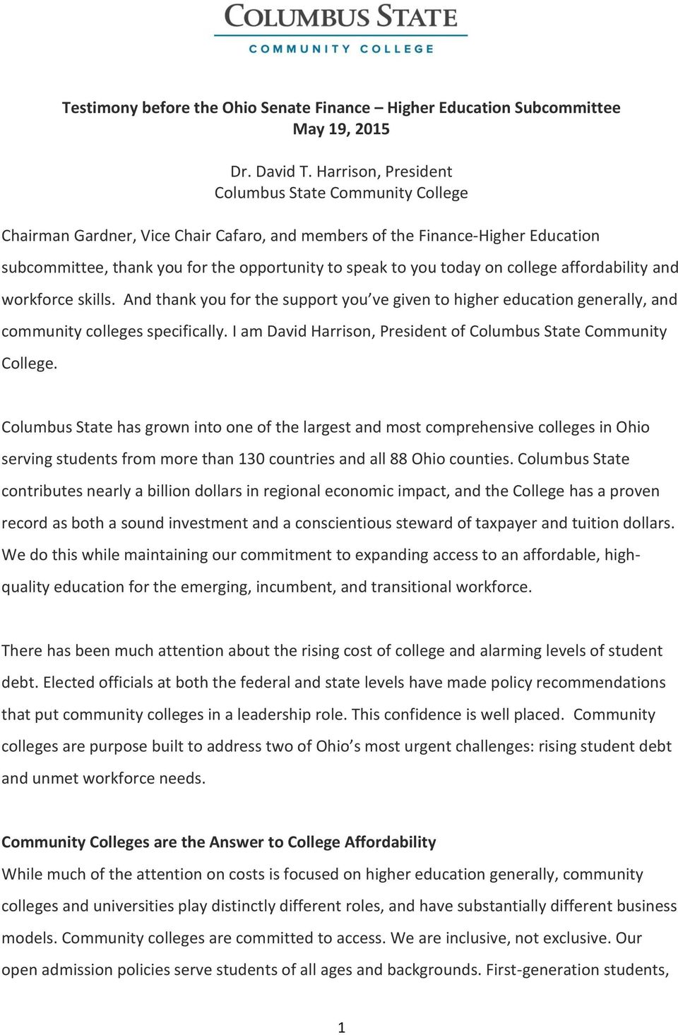 on college affordability and workforce skills. And thank you for the support you ve given to higher education generally, and community colleges specifically.