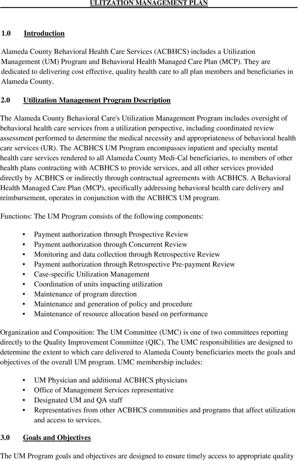 0 Utilization Management Program Description The Alameda County Behavioral Care's Utilization Management Program includes oversight of behavioral health care services from a utilization perspective,