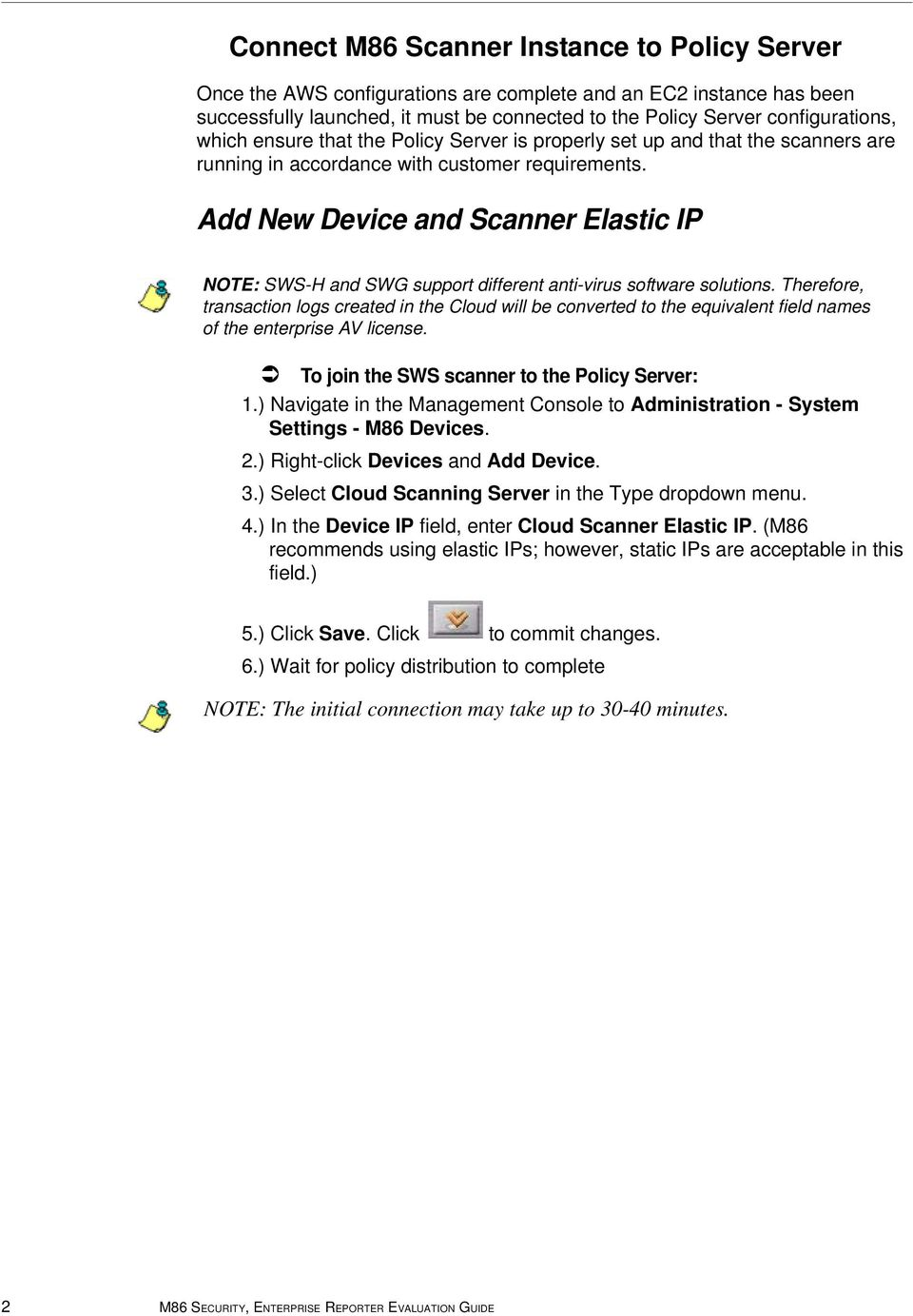 Add New Device and Scanner Elastic IP NOTE: SWS-H and SWG support different anti-virus software solutions.