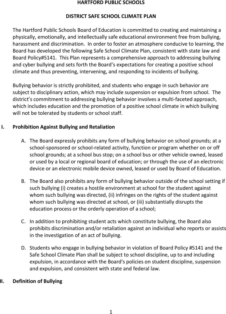 In order to foster an atmosphere conducive to learning, the Board has developed the following Safe School Climate Plan, consistent with state law and Board Policy#5141.