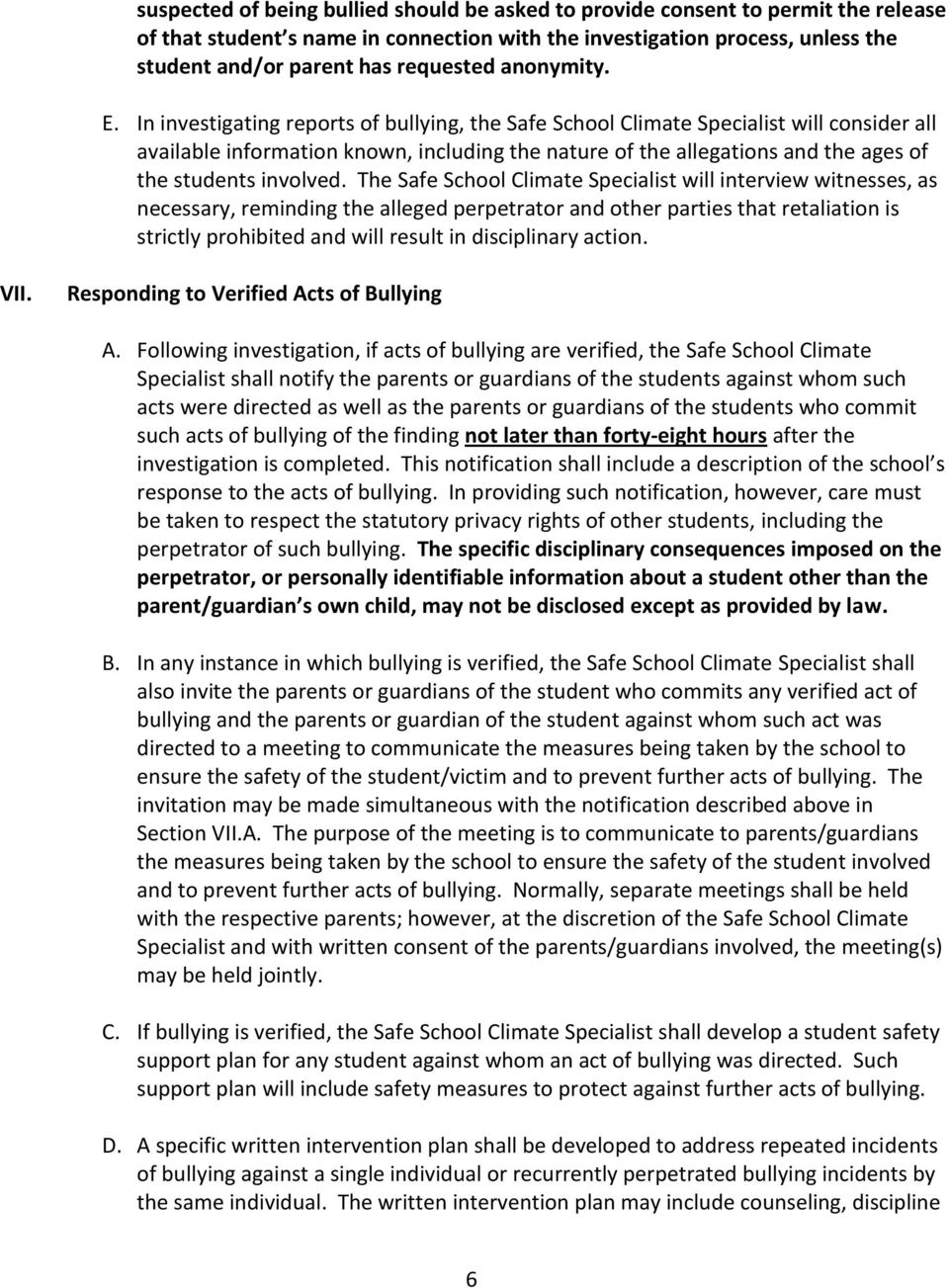 In investigating reports of bullying, the Safe School Climate Specialist will consider all available information known, including the nature of the allegations and the ages of the students involved.