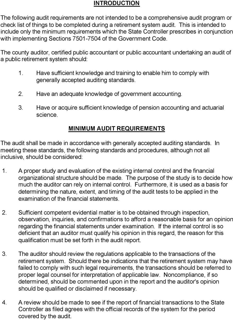 The county auditor, certified public accountant or public accountant undertaking an audit of a public retirement system should: 1.