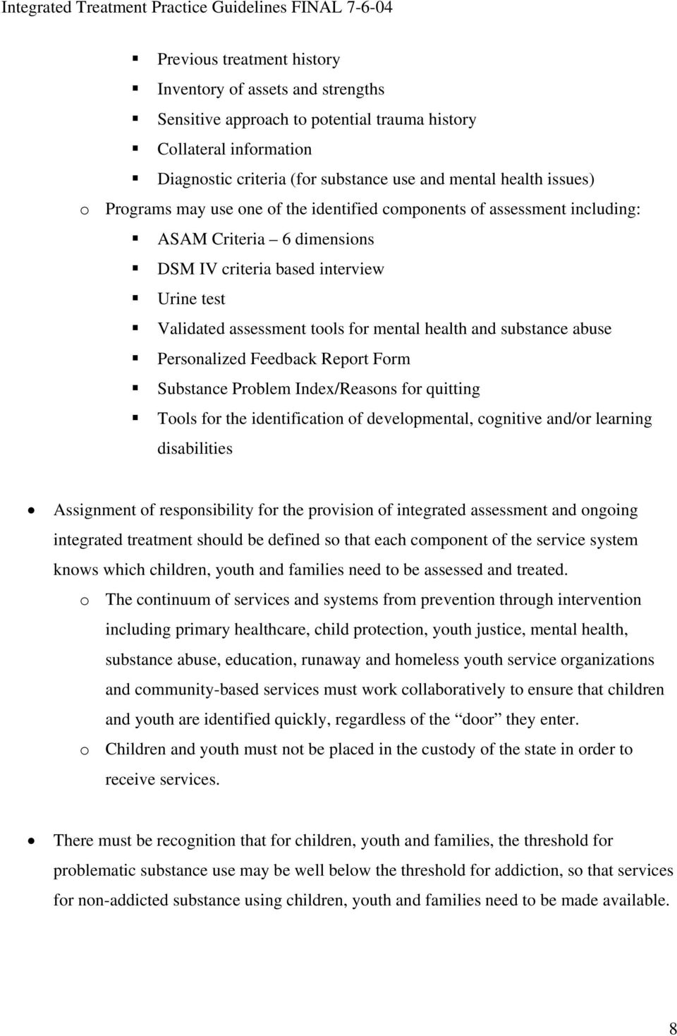 substance abuse Personalized Feedback Report Form Substance Problem Index/Reasons for quitting Tools for the identification of developmental, cognitive and/or learning disabilities Assignment of
