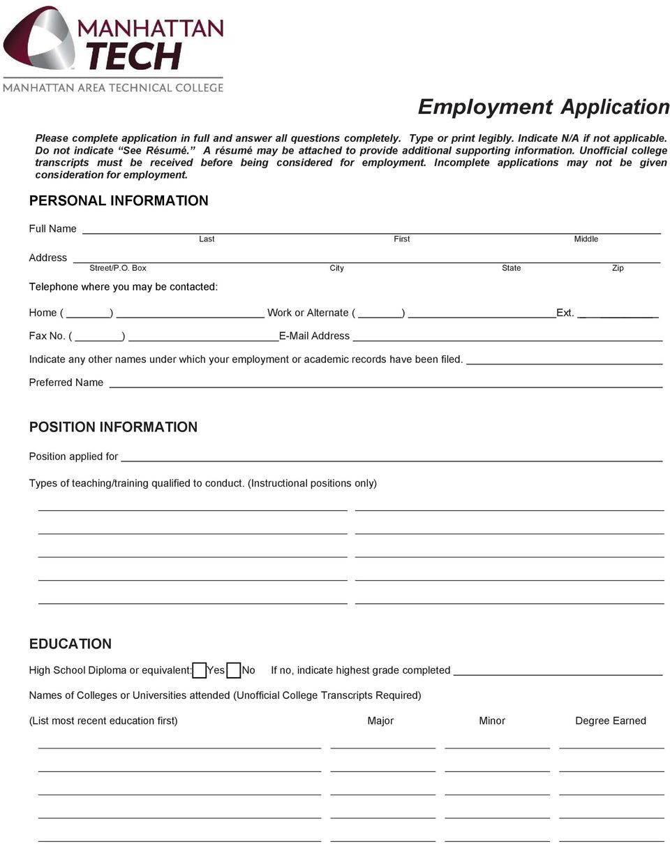Incomplete applications may not be given consideration for employment. PERSONAL INFORMATION Full Name Address Last First Middle Street/P.O. Box City State Zip Telephone where you may be contacted: Home Work or Alternate Ext.