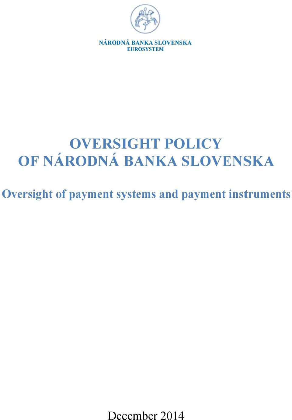 SLOVENSKA Oversight of payment
