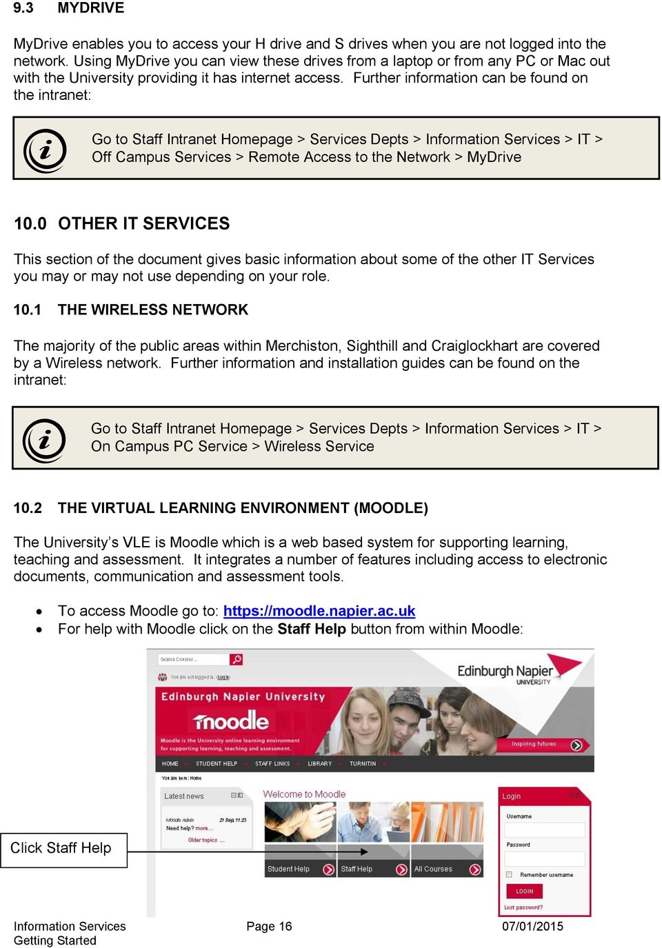 Further information can be found on the intranet: Off Campus Services > Remote Access to the Network > MyDrive 10.